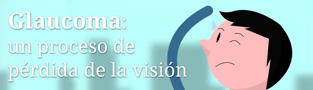 Glaucoma: un proceso de pérdida de la visión