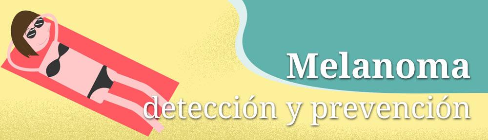 Melanoma, detección y prevención del cáncer de piel